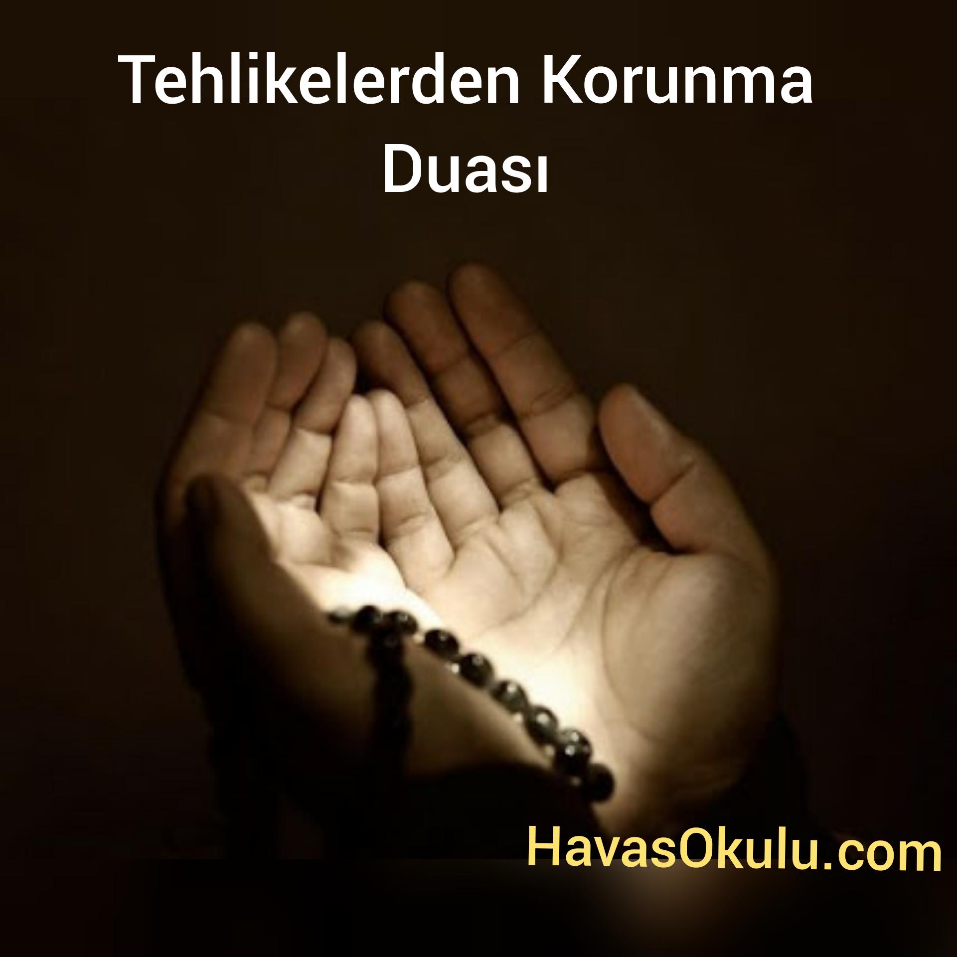 İnsanı Tehlikelerden Koruyan Dualar