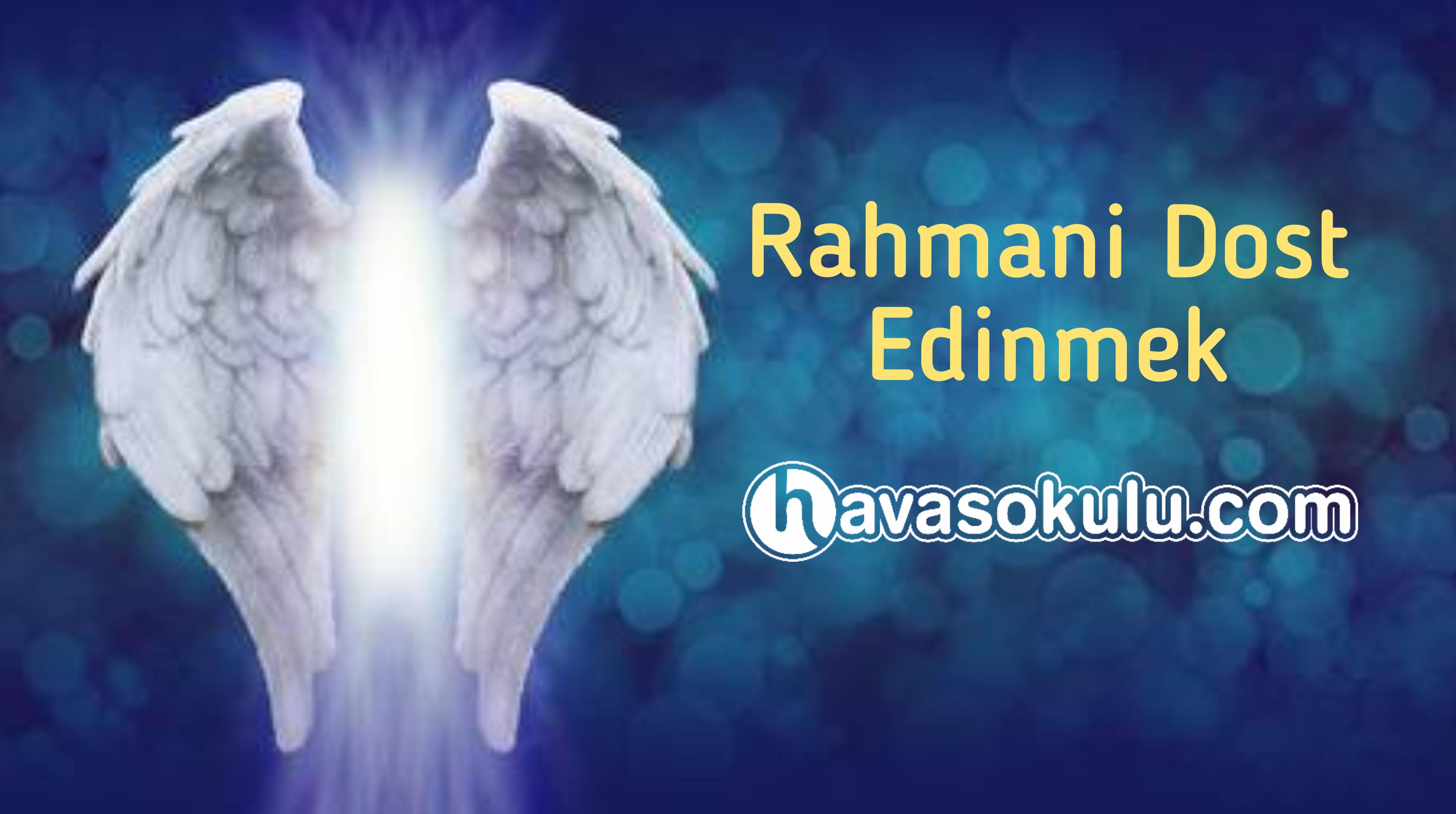 Rahmani bir dost edinmek