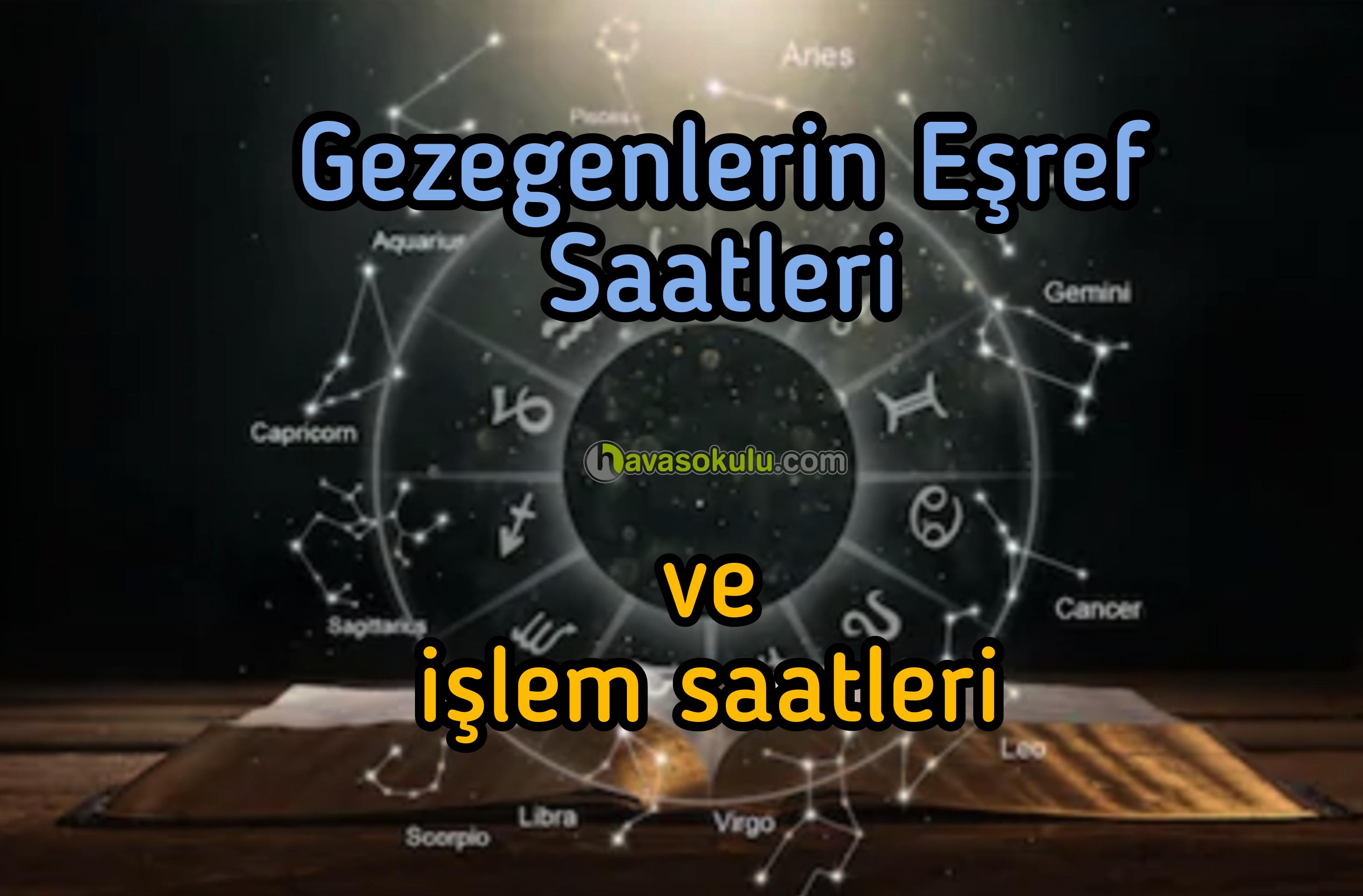 işlem Saatleri ve Gezegenlerin eşref saatleri
