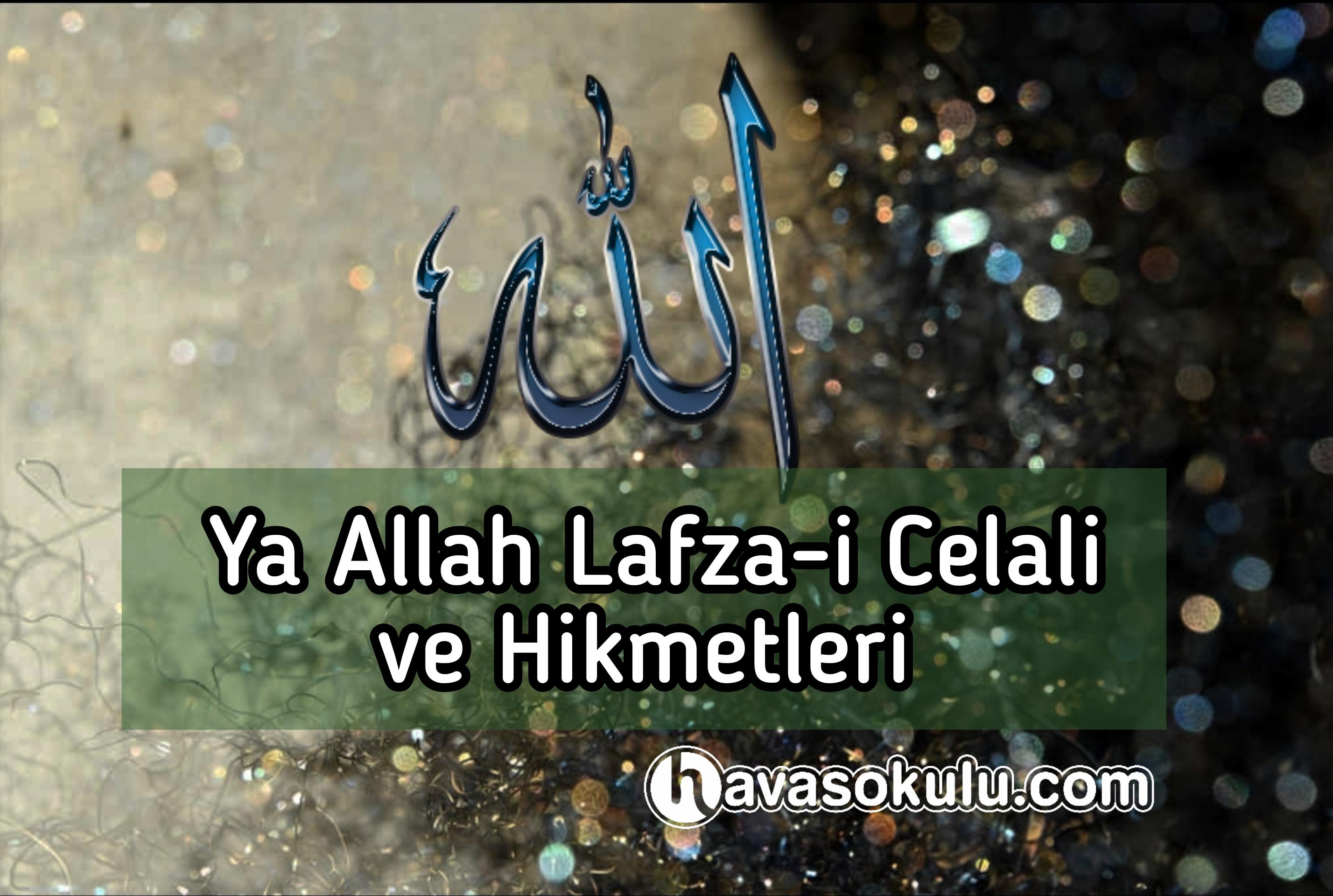Ya Allah Lafza-i Celali ve Hikmetleri