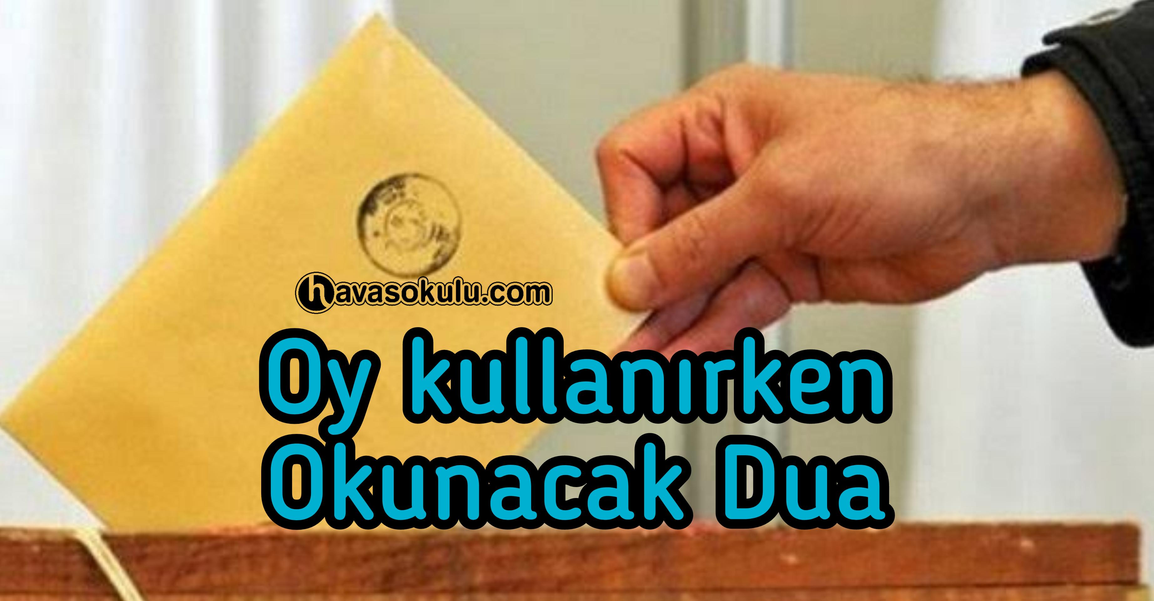 Oy kullanırken okunacak Dua
