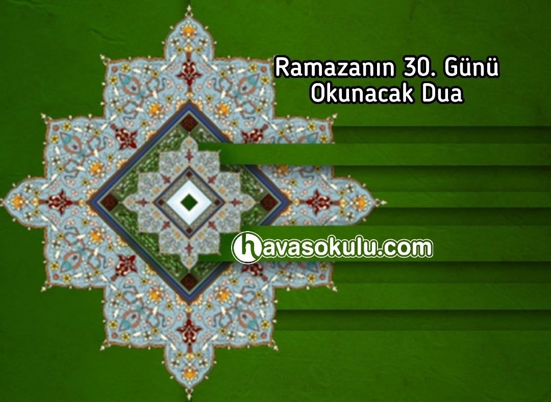 Ramazanın otuzuncu günü okunacak dua